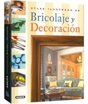 Atlas Ilustrado de Bricolaje y Decoración