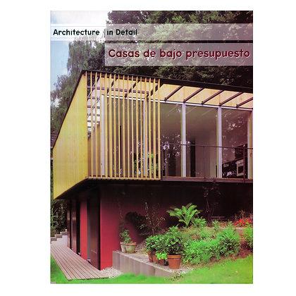 ARCHITECTURE IN DETAIL CASAS DE BAJO PRESUPUESTO