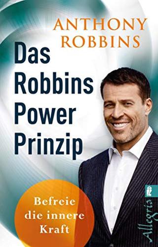 Das Robbins Power Prinzip - Anthony Robbins