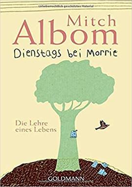 Dienstags bei Morrie Die Lehre eines Lebens - Albom Mitch