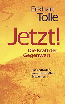 Jetzt - Kraft der Gegenwart - EckhartTolle