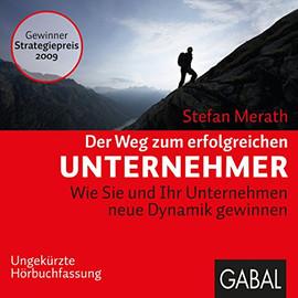 Der Weg zum erfolgreichen Unternehmer - Stefan Merath