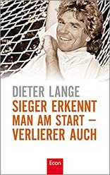 Sieger erkennt man am Start - Verlierer auch - Dieter Lange