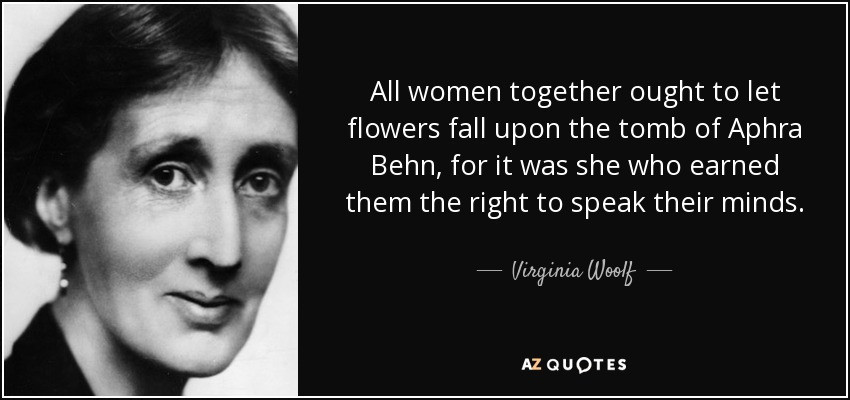 quote-all-women-together-ought-to-let-flowers-fall-upon-the-tomb-of-aphra-behn-for-it-was-virginia-woolf-37-83-66