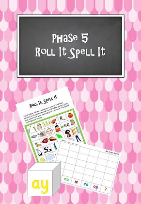 Phase 5 - Roll It, Spell It