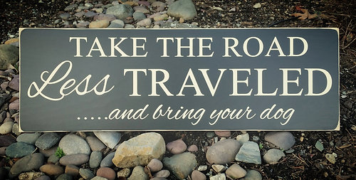 Pet Gear Seattle Market 22 Road Less Traveled Home Decor Sign