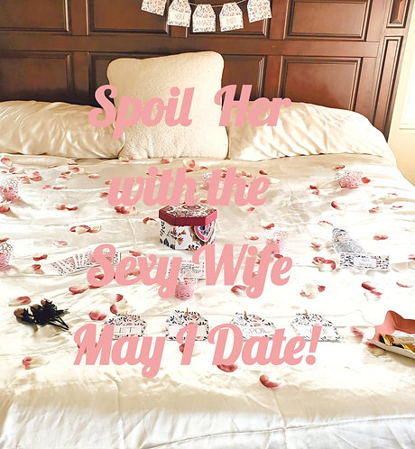The Romantic Sexy Wife May I Anniversary Date