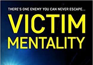 Escape Victim Mentality
