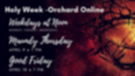 Holy Week at Orchard online .png