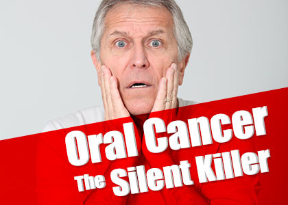 Oral Cancer – The Silent Killer