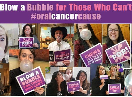 Blow A Bubble for Oral Cancer Cause