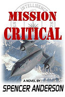 Mission Critical - Book 3 in the aviation/action/adventure trilogy by Spencer Anderson