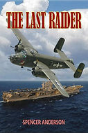 The Last Raider - Book 1 in the aviation/action/adventure trilogy by Spencer Anderson