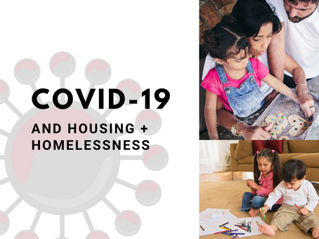 COVID-19 and Housing + Homelessness