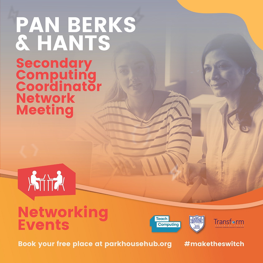 Pan Berks & Hants Secondary Computing Lead Network Meeting