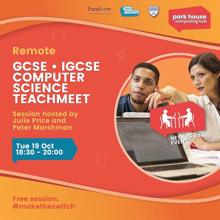 TeachMeet - GCSE | iGCSE Computer Science - Remote