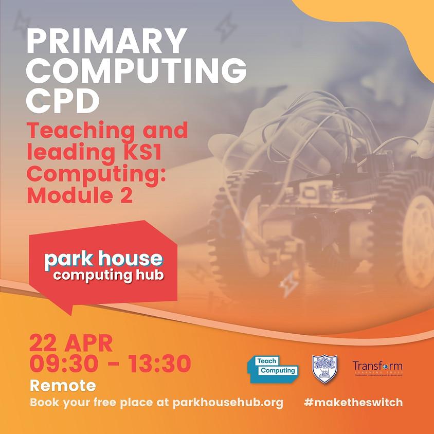 Teaching & Leading KS1 Computing - Module 2 - Remote