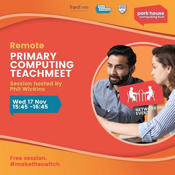 TeachMeet - Primary Computing - Remote