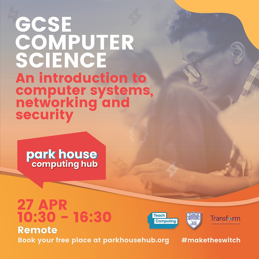 An introduction to computer systems, networking and security in GCSE computer science