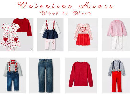 Valentine Minis - What to Wear