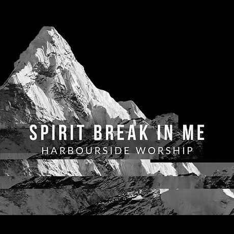 Spirit Break In Me Square Image .jpg