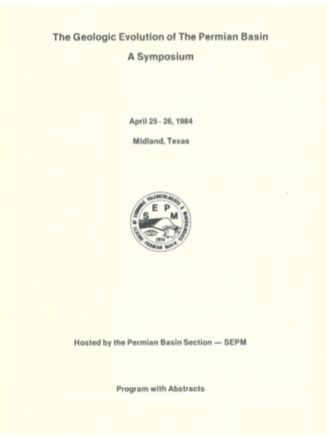 The Geologic Evolution of the Permian Basin: A Symposium