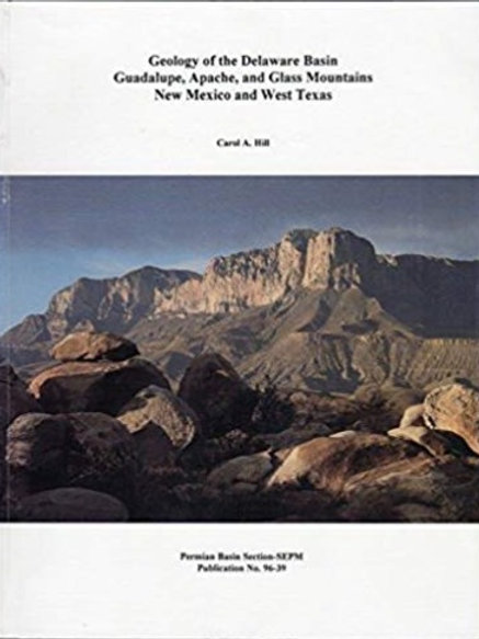 Geology of the Delaware Basin, Guadalupe, Apache & Glass Mountains NM & West TX