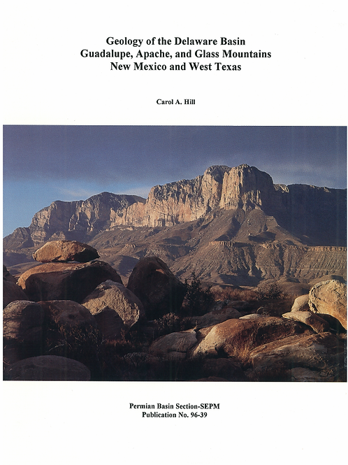 Geology of the Delaware Basin Guadalupe, Apache, and Glass Mountains NM and WT