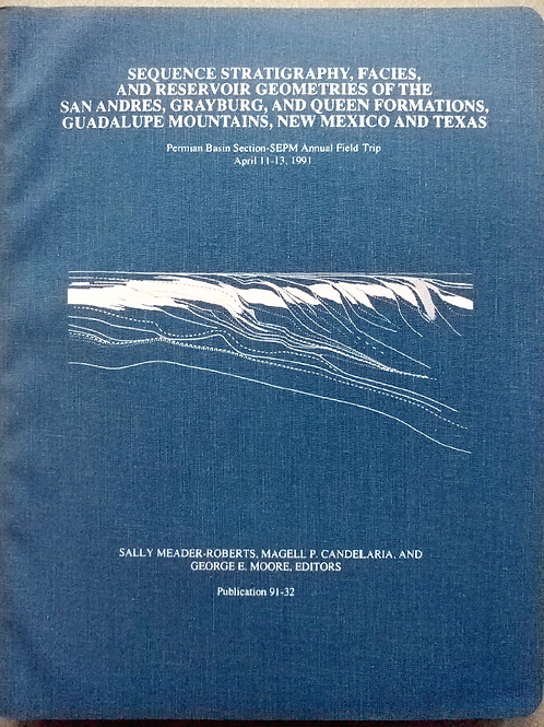 Sequence Stratigraphy, Facies & Reservoir Geometries of the San Andres, Grayburg
