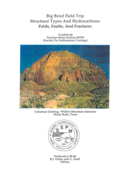 Big Bend Field Trip Structural Types and Hydrocarbons: Folds, Faults and Fract..