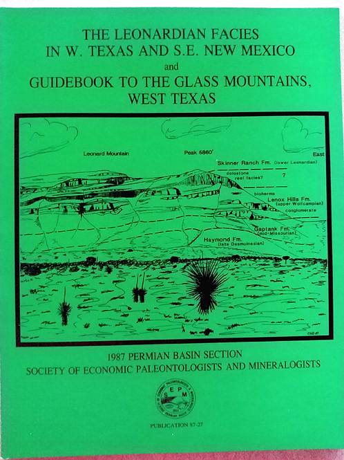 The Leonardian Facies in W. Texas and S.E. New Mexico & Guidebook to the Glass..