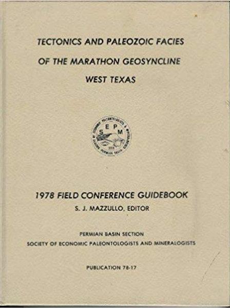 Tectonics & Paleozoic Facies of the Marathon Geosyncline, West Texas