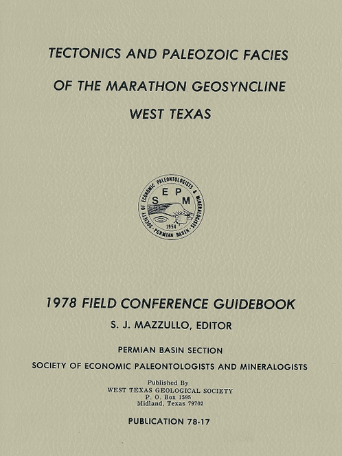 Tectonics and Paleozoic Facies of the Marathon Geosyncline West Texas
