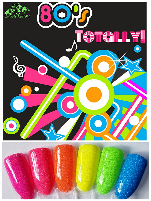 Totally! 80s Dip Powders