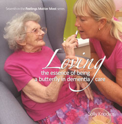 Loving, the essence of being a butterfly in dementia care