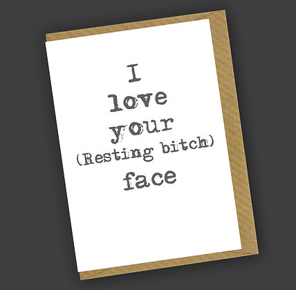 Resting Bitch Face Greetings Card CCL