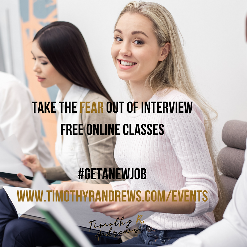 Take The Fear Out Of Interview. Registrations Closed.