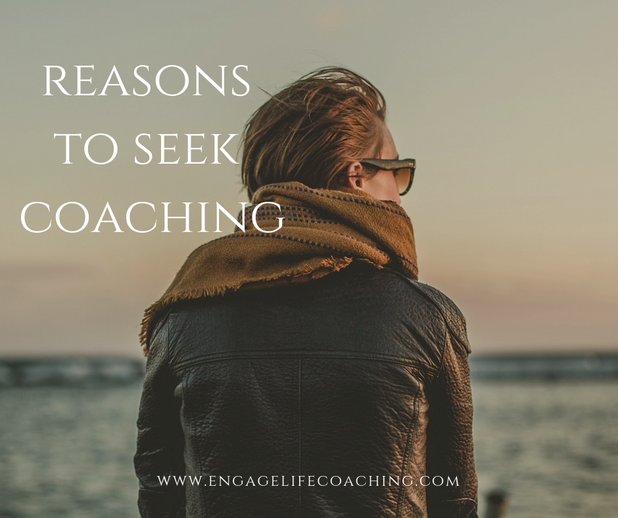 What reasons are there to seek coaching?