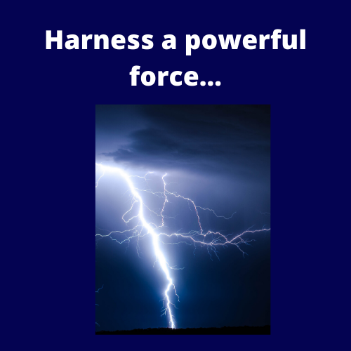 Harnessing powerful forces