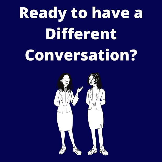Are you ready to have a Different Conversation?