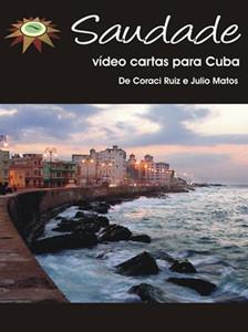 Saudade, vídeo-cartas para Cuba
