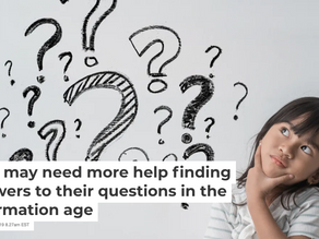 Kids may need more help finding answers to their questions in the information age