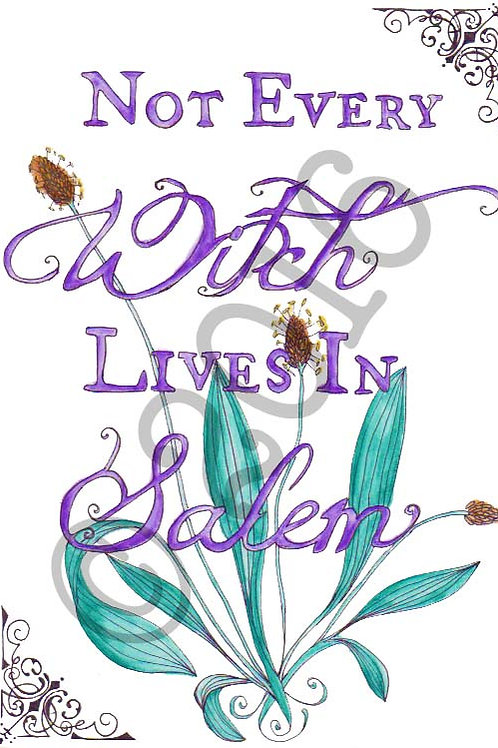 """""""Not Every Witch Lives in Salem"""" Art Print"""