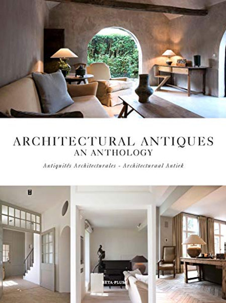 Architectural Antiques An Anthology