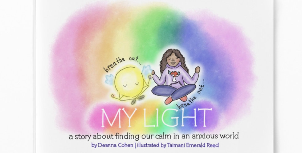 My Light: a story about finding our calm in an anxious world.