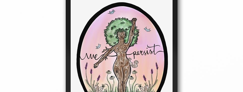 We Persist Art Print