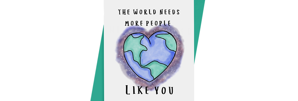 What The World Needs - Greeting Card