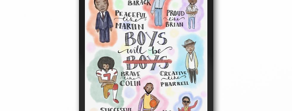Boys Will Be Art Print