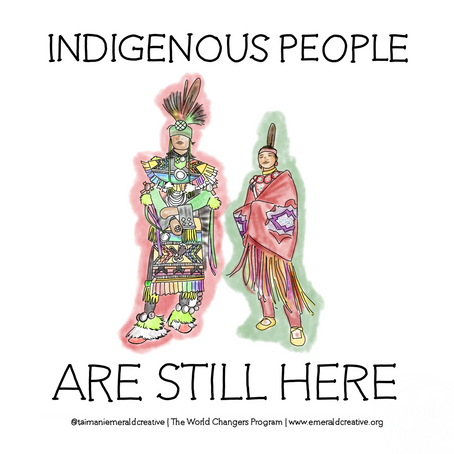 Indigenous People Are Still Here