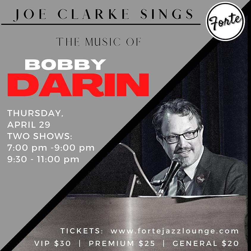 Joe Clarke Sings: The Music of Bobby Darin  | 7:00pm - 9:00pm